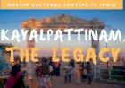 KAYALPATTINAM, The Legacy
