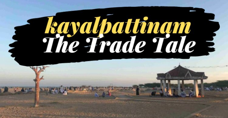 From Horses to Pearls and Beyond; Trade Tale of Kayalpattinam
